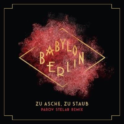 Zu Asche Zu Staub (Parov Stelar remix)