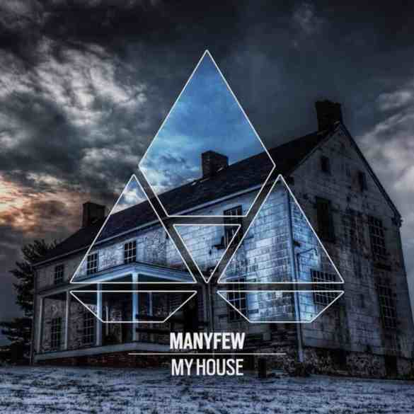 ManyFew release My House via Liftoff Recordings