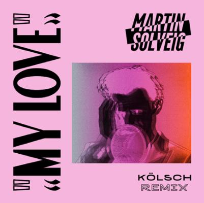 My Love (Kolsch Remix)