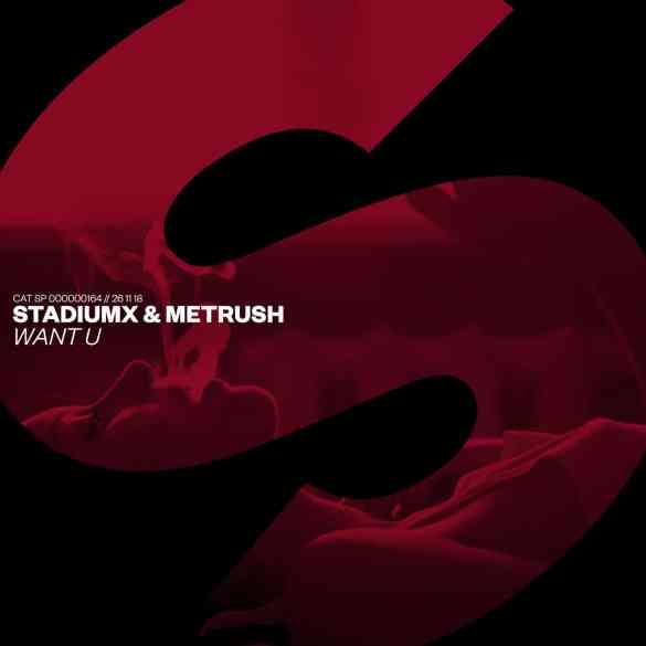 Stadiumx & Metrush - Want U