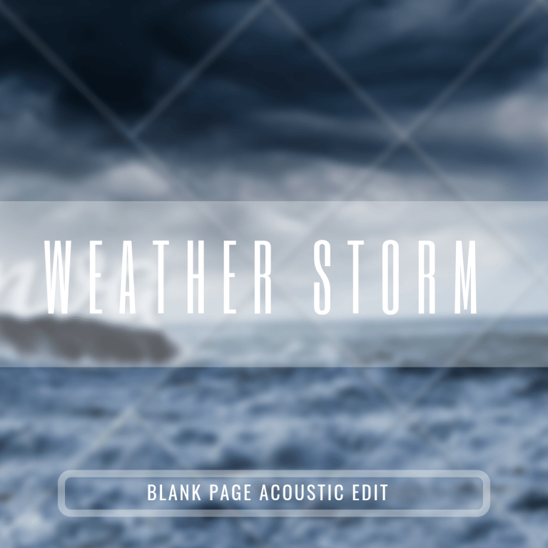 Weather Storm (Blank Page Acoustic Edit)'