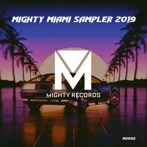 Mighty Records Miami Sampler 2019