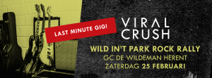 Viral Crush Wild in 't park Rock Rally zaterdag 25 februari