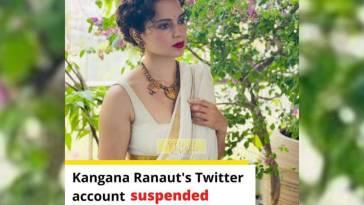 Kangana Ranaut Twitter suspended