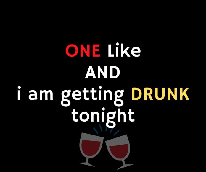 one like i am getting drunk tonight