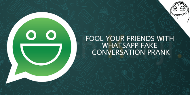 Fool Your Friends with WhatsApp Fake Conversation Prank