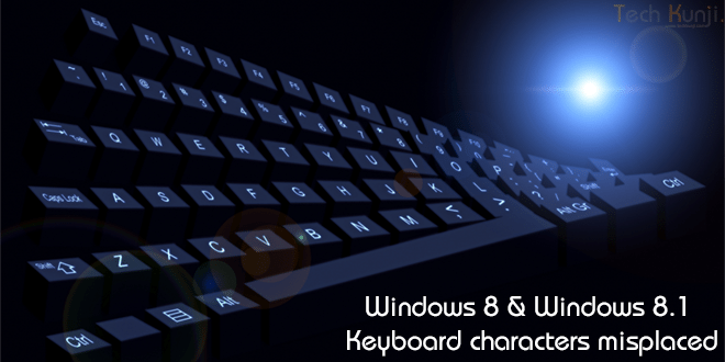 Windows 8 & Windows 8.1 Keyboard characters misplaced [Fixed]
