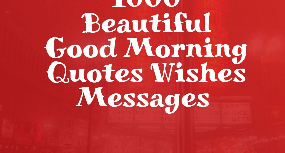 beautiful good morning quotes wishes messages images