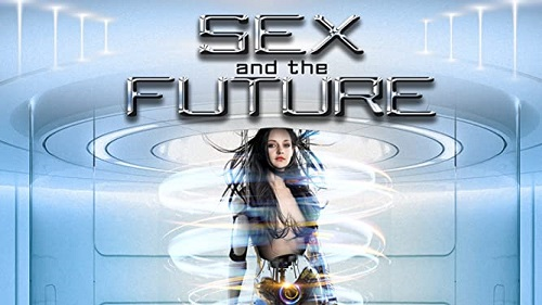 Sex-and-the-future-movie-2020-watch-free