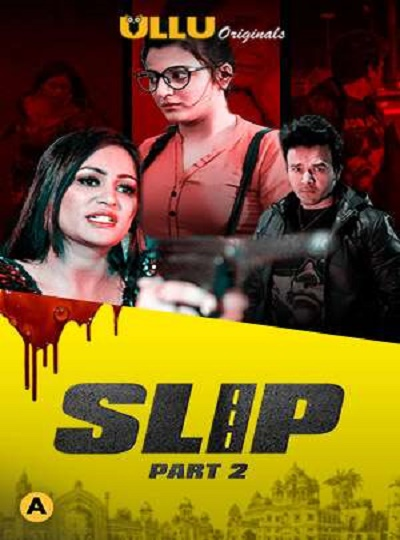 slip-part-2-2020-s01-hindi-ullu-originals-web-series-hdrip