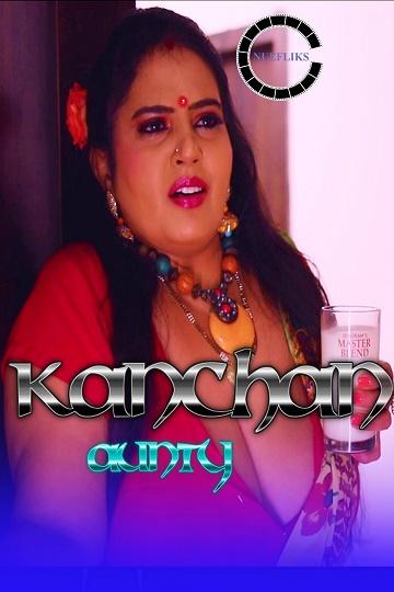 Kanchan Aunty (2021) S01 Indian Milf Nuefliks HD