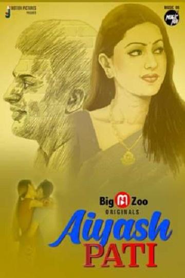 Aiyash Pati (2021) S01 Compete BigMovieZoo Stream HD