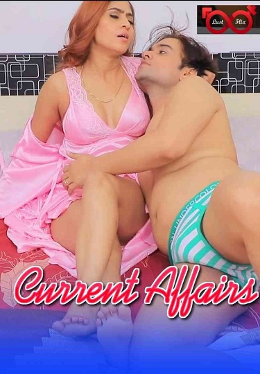 Current Affairs (2021) S01 LustFlix New OTT Video