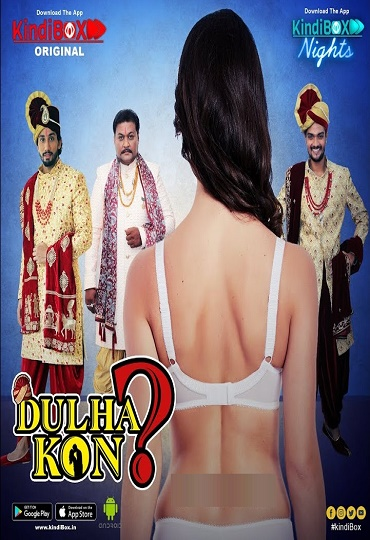 Dulha Kon (2021) Complete Adult Series KindiBox