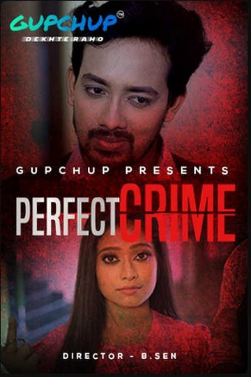 Perfect Crime (2021) Gupchup Uncut HD Video