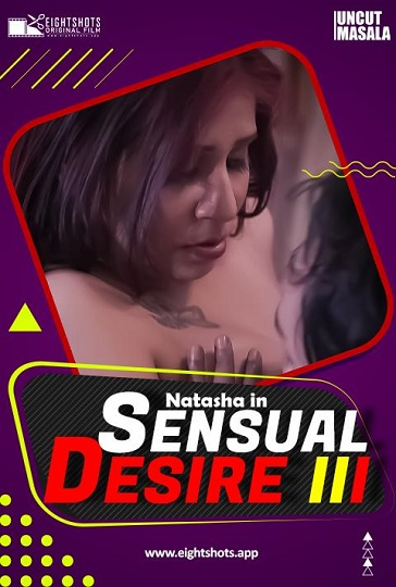 Sensual Desire 3 (2021) EightShots Uncut Masala XXX Video