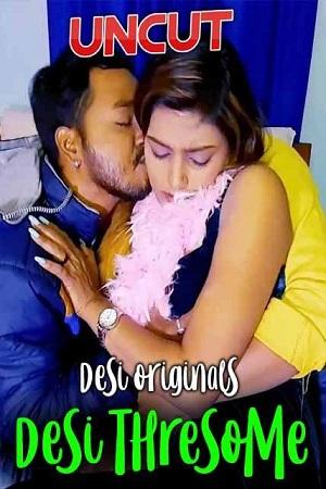 Desi Threesome Uncut (2021) Desi Originals Video