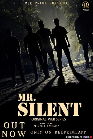Mr. Silent (2021) Episode RedPrime Series