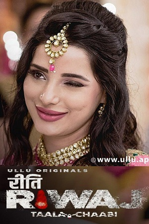 Riti Riwaz Taala Chaabi (2021) Sexy ULLU Series