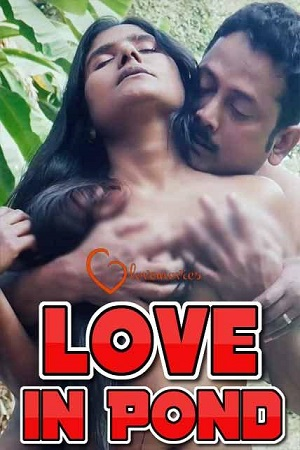 Love In Pond Uncut (2021) Sexy 11UpMovies Exclusive
