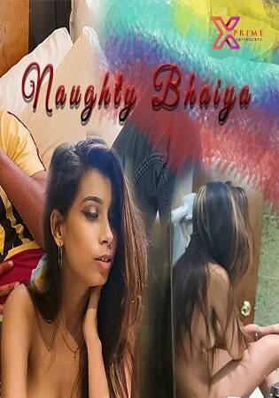[XPrime] Naughty Bhaiya UNCUT Sexy Chaitali With Arman 2021