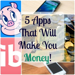 5 Apps You Can Use to Save/Earn Money!