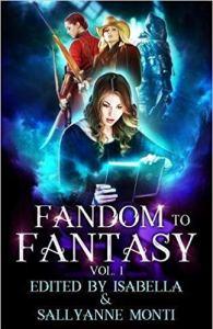 Fandom To Fantasy Vol 1