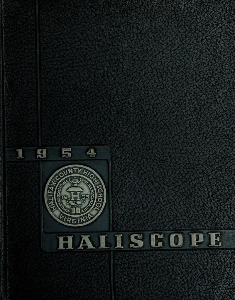 1954 Haliscope, Halifax County High School Yearbook, Halifax, Virginia