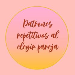PATRONES REPETITIVOS EN LA ELECCIÓN DE PAREJA