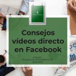 Consejos vídeos en directo de Facebook