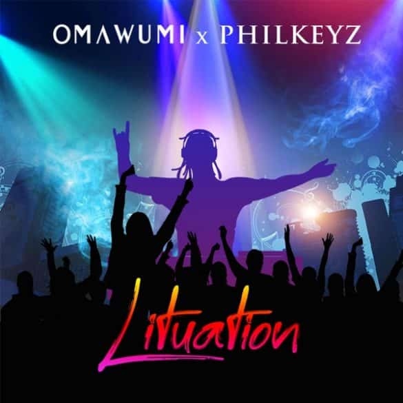 omawumi ft philkeyz lituation