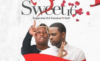 dj xlusive ft soft sweet 16