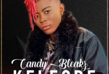 Photo of [Music] Candy Bleakz – Kelegbe