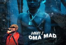 Photo of [Music] Danny S – O ma Mad