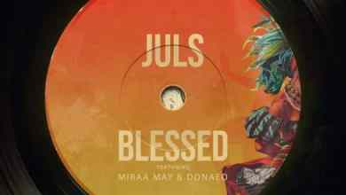 Photo of [Music] Juls ft. Miraa May, Donae'o – Blessed