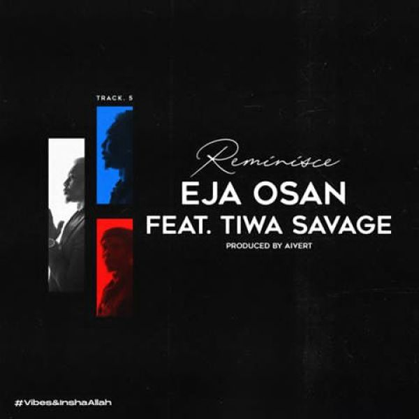 Reminisce ft. Tiwa Savage - Eja Osan