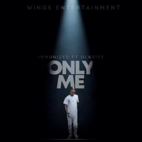 Immunizer ft. Oladips – Only Me