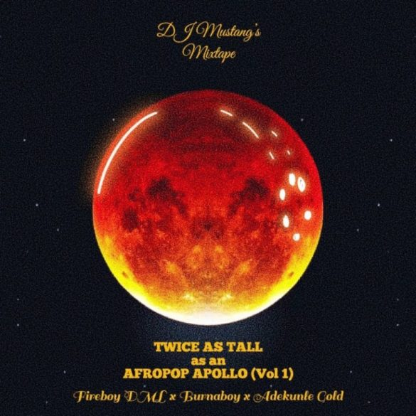 DJ Mustang – Apollo x Twice As Tall x Afro Pop Mix