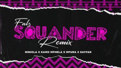 Falz – Squander (Remix) ft. Niniola