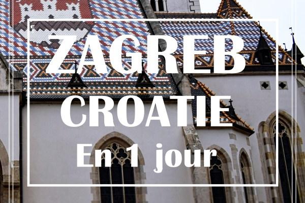 ZAGREB en 1 jour