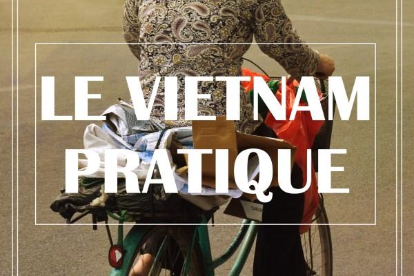 LE VIETNAM PRATIQUE