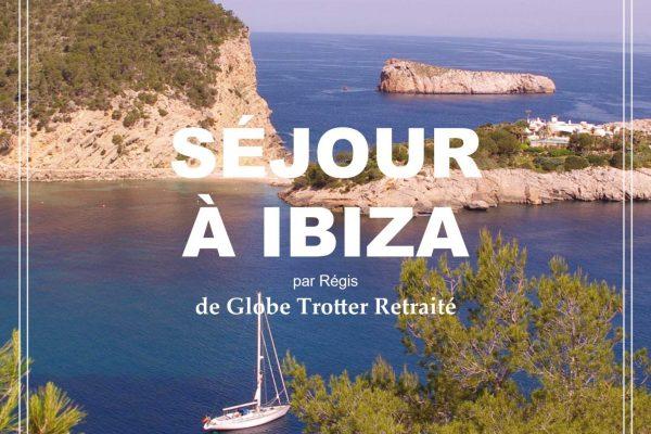 Séjour à Ibiza, l'île aux deux visages: Ibiza côté fête et Ibiza côté nature