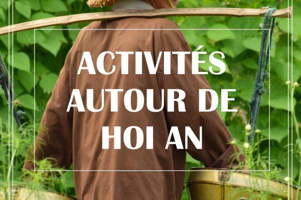 ACTIVITÉS AUTOUR DE HOI AN