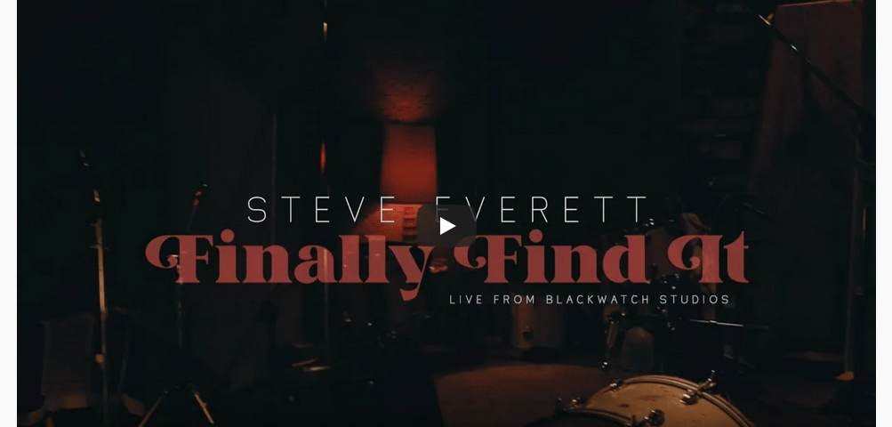 "NEW VIDEO – Steve Everett ""Finally Find It"""