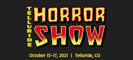Telluride Horror Show October 15-17, 2021