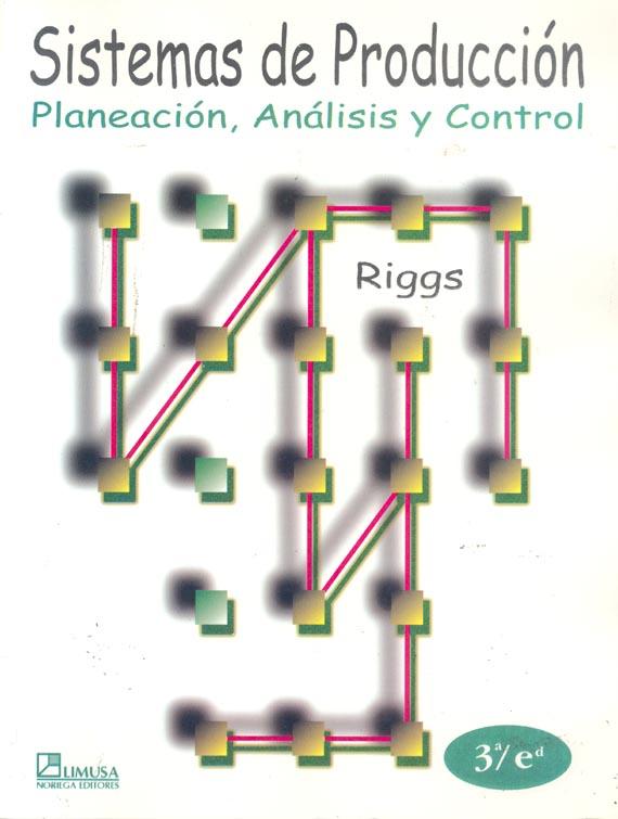 Resultado de imagen para Sistemas de producción : planeación análisis y control. - 3a ed