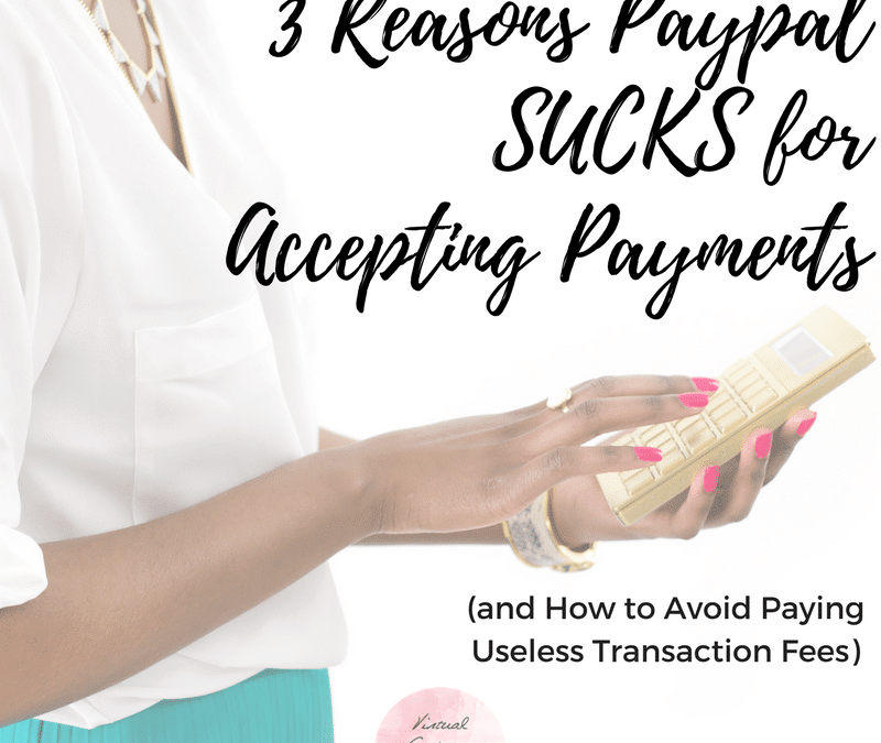 3 Reasons Paypal Sucks & How to Avoid Paying Useless Transaction Fees