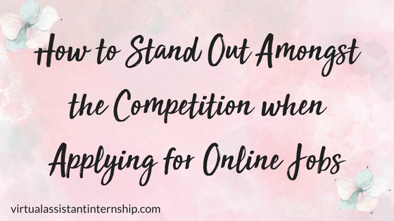 How to Stand Out Amongst the Competition when Applying for Remote Jobs!