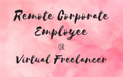 Remote Corporate Employee or Virtual Freelancer