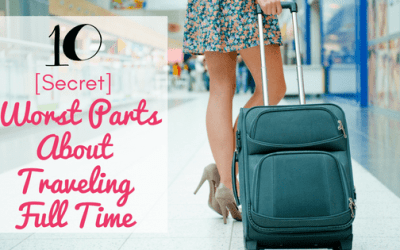 The 10 Worst Parts About Traveling Full Time